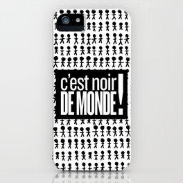 Noir de monde iPhone Case