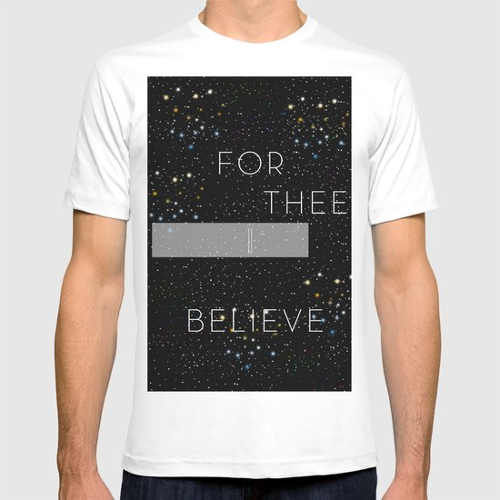 FOR THEE I BELIEVE T-shirt