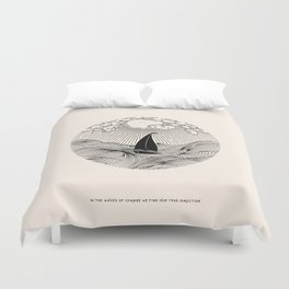 IN THE WAVES OF CHANGE WE FIND OUR TRUE DIRECTION Duvet Cover