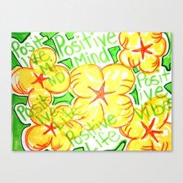 positive mind positive vibes positive life Canvas Print