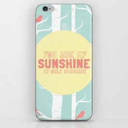 You are my sunshine (1 of 2) iPhone Skin
