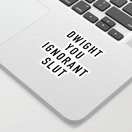 Ignorant Slut Sticker