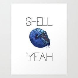 Shell Yeah (Nautilus) Art Print
