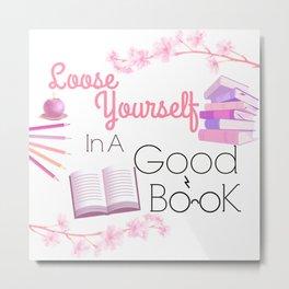 Loose Yourself In A Good Book Metal Print