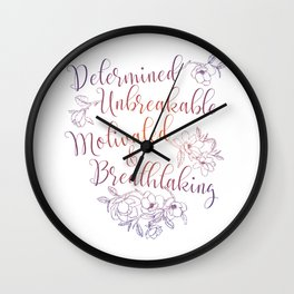Determined. Unbreakable. Motivated. Breathtaking. Wall Clock