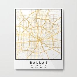 DALLAS TEXAS CITY STREET MAP ART Metal Print
