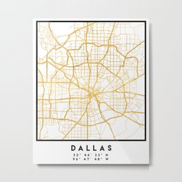 DALLAS TEXAS CITY STREET MAP ART Metal Print