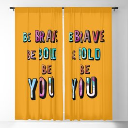 Be Brave Be Bold Be You Blackout Curtain