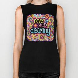 Never Stop Dreaming Biker Tank