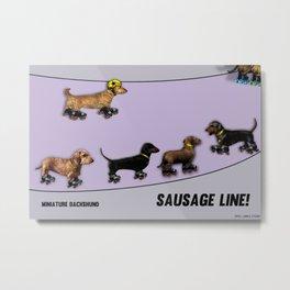 Sausage Line! Metal Print
