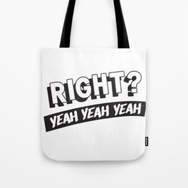 Right? Tote Bag