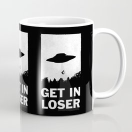 Get In Loser Coffee Mug