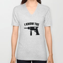 I Know The Drill Unisex V-Neck