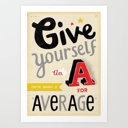 Uninspiring Posters: Give Yourself an A... Art Print