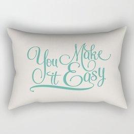 You Make it Easy Rectangular Pillow