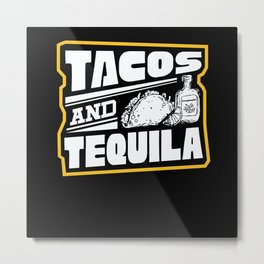 Tacos And Tequila Metal Print