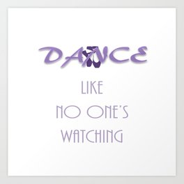 Dance like no one's watching Art Print