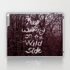 Keep walking on the wild side Laptop & iPad Skin