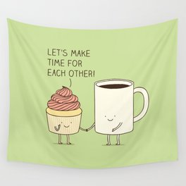 Let's make time for each other! Wall Tapestry