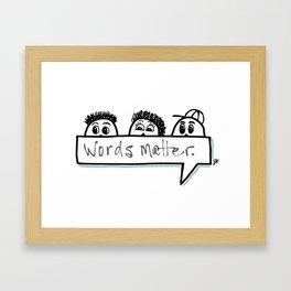 Words matter. Framed Art Print
