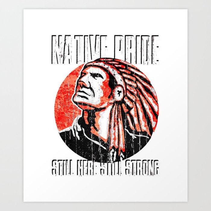 Naive Pride Amercan Indian Art Print