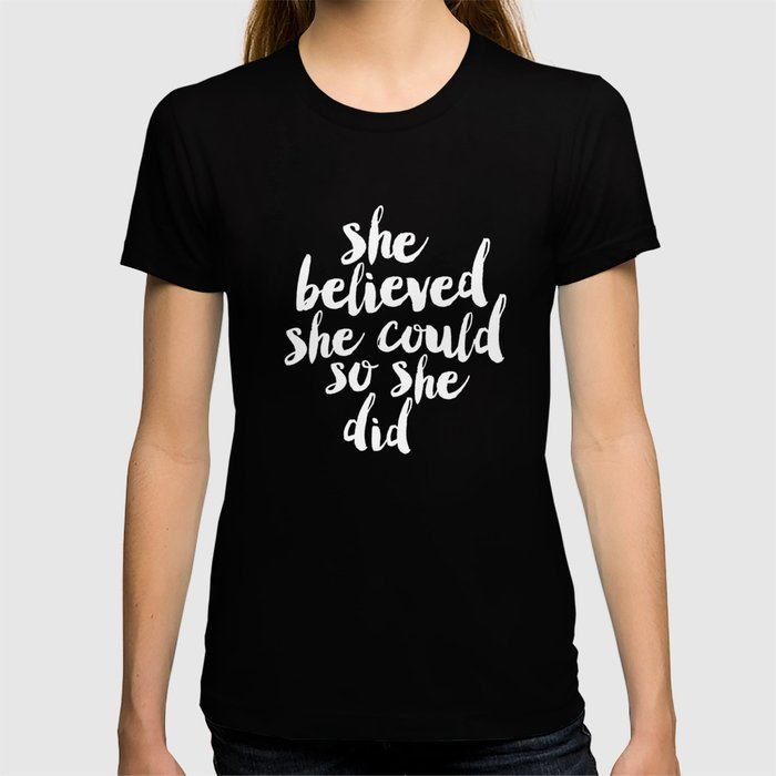 She Belived She Could So She Did black and white modern typography minimalism home room wall decor T-shirt