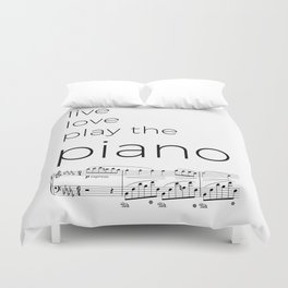 Live, love, play the piano Duvet Cover