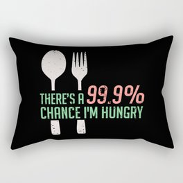 Funny Food - 999% Chance I'm Hungry Rectangular Pillow