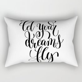 Let your dreams fly Rectangular Pillow
