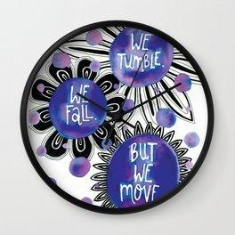 We Tumble, We Fall, But We Move Wall Clock