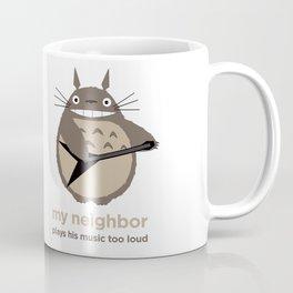My Neighbor Plays His Music Too Loud Coffee Mug