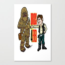 A Long Time Ago, but FOREVER!  Han Solo and Chewbacca: Best Bros in the Star Wars Universe!  Canvas Print