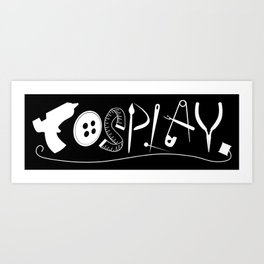 Cosplay (white text) Art Print