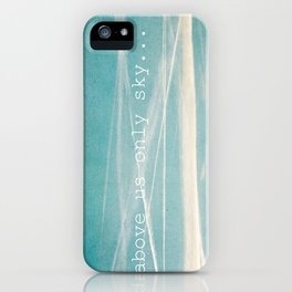 Above us only sky. iPhone Case