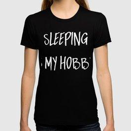 Sleeping is my hobby T-shirt