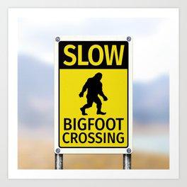 Bigfoot Crossing Sign Art Print