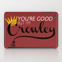 crowley iPad Cases featuring I'm Crowley by forgottenLexi