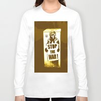 grafitti Long Sleeve T-shirts featuring STOP THE WAR !!! by Die Farbenfluesterin