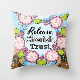 Past, Present, Future - Release, Cherish, Trust - Affirmation Throw Pillow