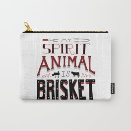 My Spirit Animal is Brisket Carry-All Pouch