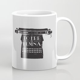 To Err Is Humna Coffee Mug