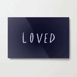 Loved x Navy Metal Print