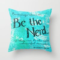 Throw Pillows featuring Be The Nerd by IvyCreativeStudio