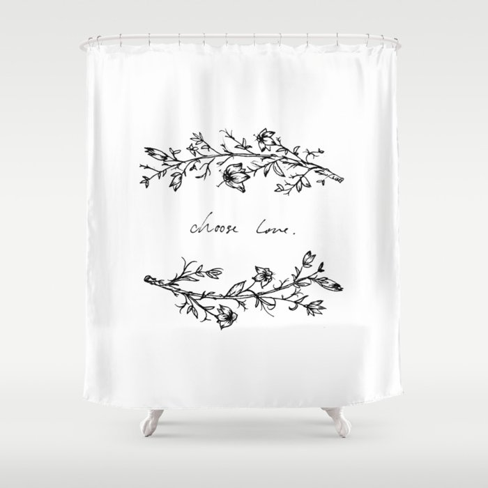 Choose Love (and Flowers) Shower Curtain