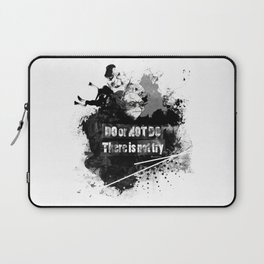 Do or Not Do. There is not try Laptop Sleeve
