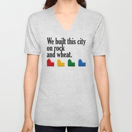 We built this city on rock and wheat Unisex V-Neck