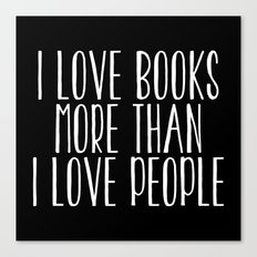 I Love Books More Than I love People - Inverted Canvas Print