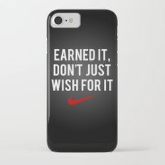 Nike Earned It, Don't Just Wish for It. Slim Case iPhone 7