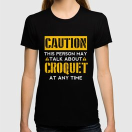 CAUTION - Croquet  Fan T-shirt