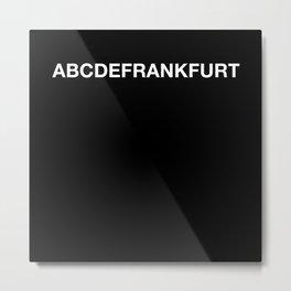 ABCD FRANKFURT Metal Print